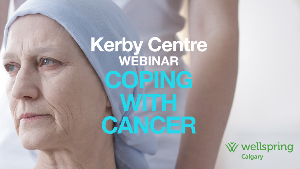 Kerby Centre Coping With Cancer with Well Spring Calgary
